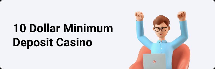 10 Dollar Minimum Deposit Casino