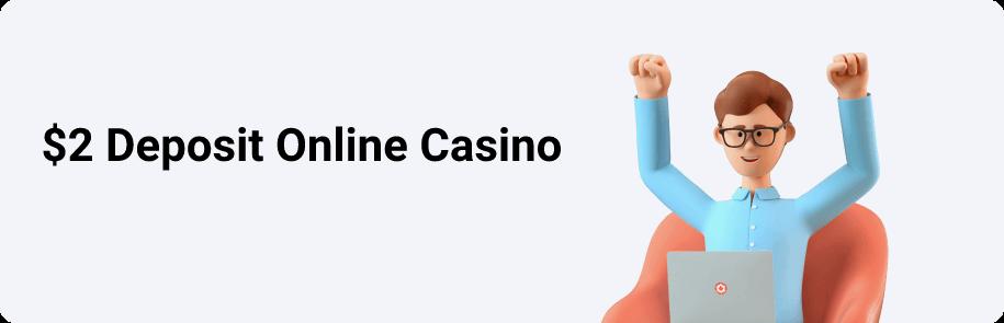 $2 Deposit Online Casino