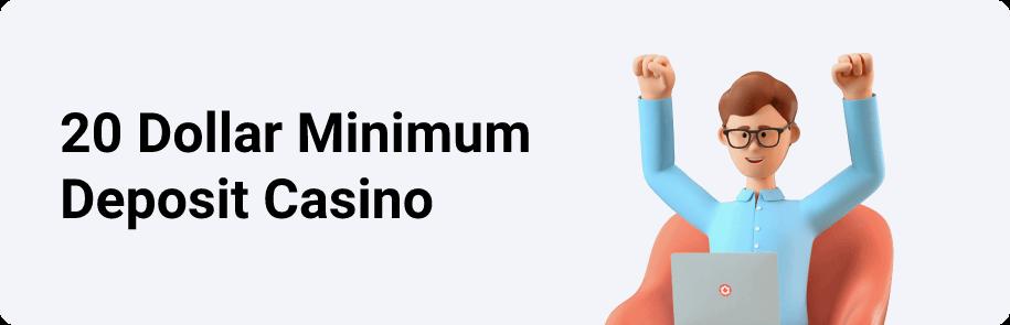 20 Dollar Minimum Deposit Casino