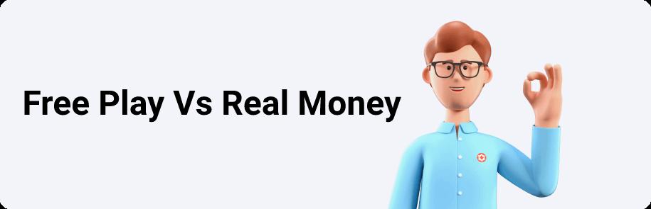 Free Play Vs Real Money
