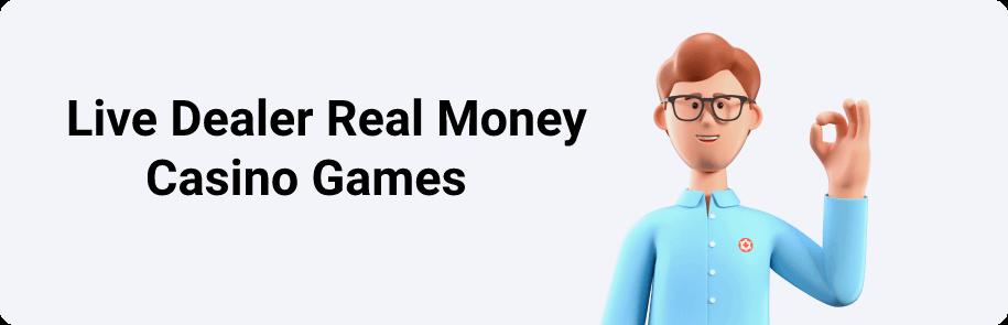 Live Dealer Real Money Casino Games