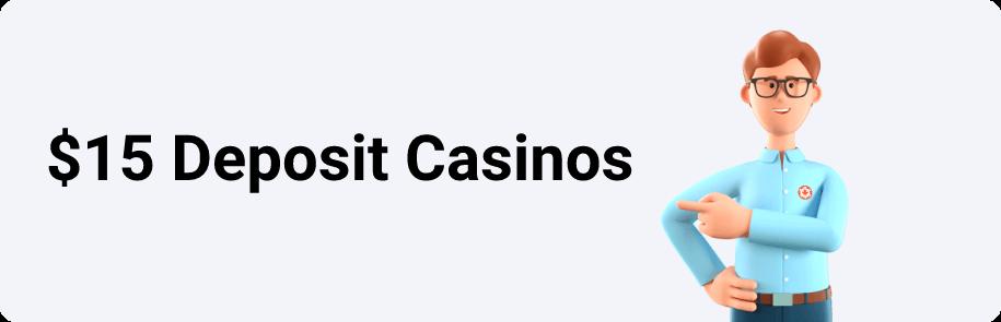 $15 Deposit Casinos
