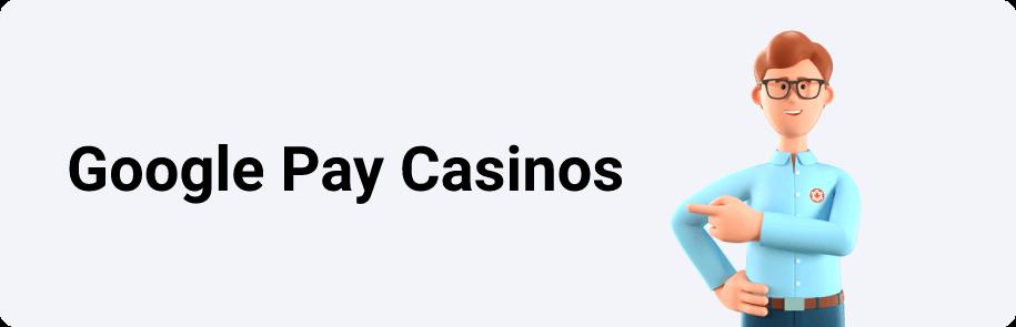Google Pay Casinos