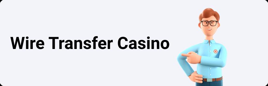 Wire Transfer Casino