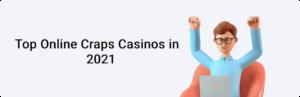Top Online Craps Casinos in 2021