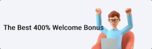 Best 400% Welcome Bonus