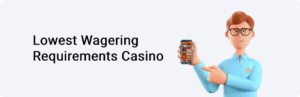 Lowest Wagering Requirements Casino