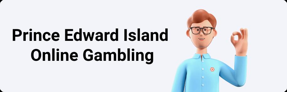 Prince Edward Island Online Gambling