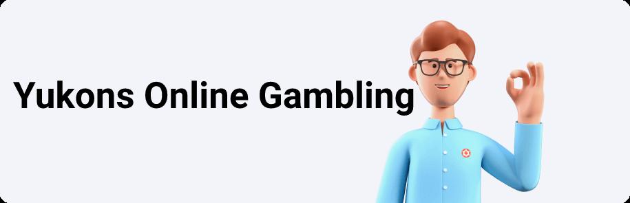 Yukons Online Gambling