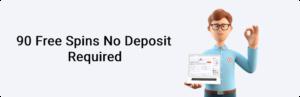 90 Free Spins No Deposit Required