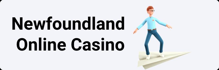 Newfoundland Online Casino